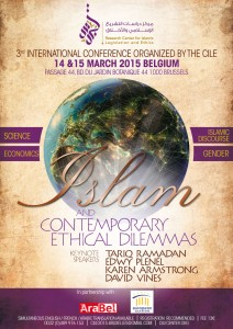 """3rd International CILE conference : """"Islam and the Contemporary Ethical Dilemma"""" @ Bruxelles 